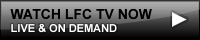 Watch LFC TV Now - Live and On Demand