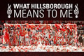 What Hillsborough Means To Me