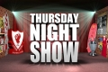 Thursday Night Show featuring Mark Wright & Roy Evans